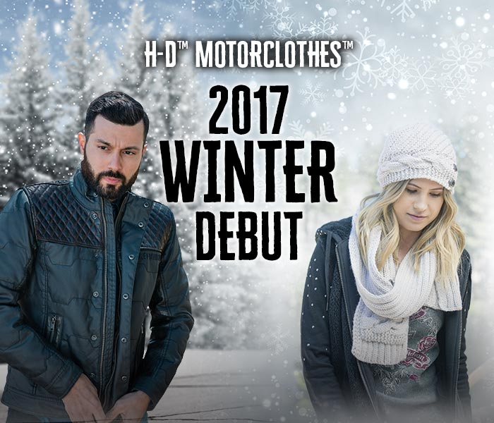 H-D™ MOTORCLOTHES™ 2017 WINTER DEBUT